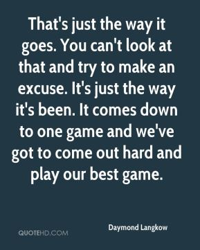 Daymond Langkow - That's just the way it goes. You can't look at that and try to make an excuse. It's just the way it's been. It comes down to one game and we've got to come out hard and play our best game.