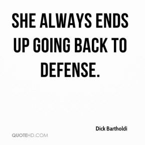 She always ends up going back to defense.
