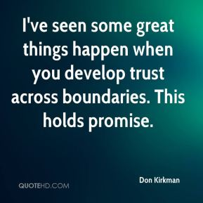 I've seen some great things happen when you develop trust across boundaries. This holds promise.