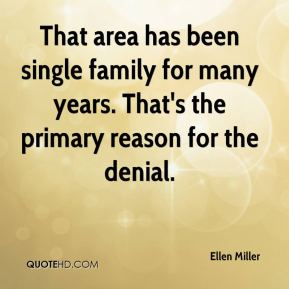 Ellen Miller - That area has been single family for many years. That's the primary reason for the denial.