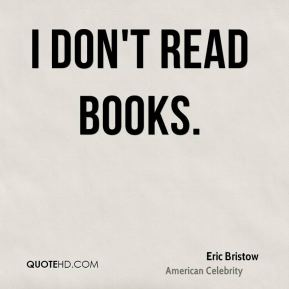 I don't read books.