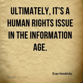Evan Hendricks - Ultimately, it's a human rights issue in the information age.