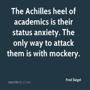 Fred Siegel - The Achilles heel of academics is their status anxiety. The only way to attack them is with mockery.