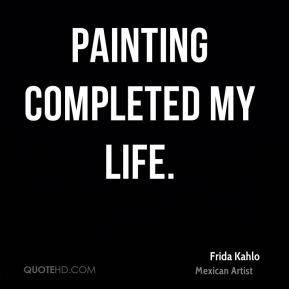 Painting completed my life.