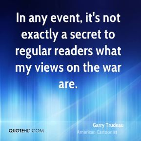 In any event, it's not exactly a secret to regular readers what my views on the war are.