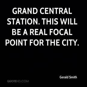 Gerald Smith - Grand Central Station. This will be a real focal point for the city.