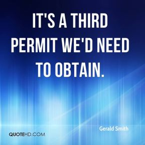 It's a third permit we'd need to obtain.