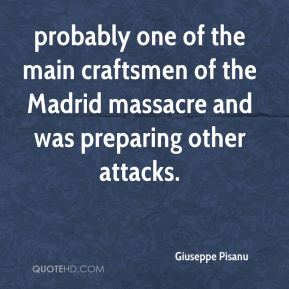 probably one of the main craftsmen of the Madrid massacre and was preparing other attacks.