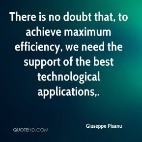 There is no doubt that, to achieve maximum efficiency, we need the support of the best technological applications.