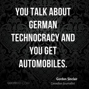You talk about German technocracy and you get automobiles.