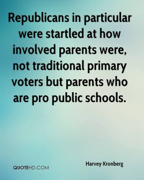 Harvey Kronberg - Republicans in particular were startled at how involved parents were, not traditional primary voters but parents who are pro public schools.