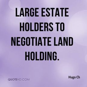 large estate holders to negotiate land holding.