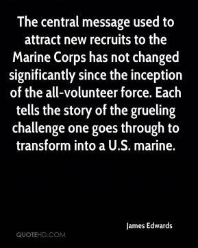 The central message used to attract new recruits to the Marine Corps has not changed significantly since the inception of the all-volunteer force. Each tells the story of the grueling challenge one goes through to transform into a U.S. marine.