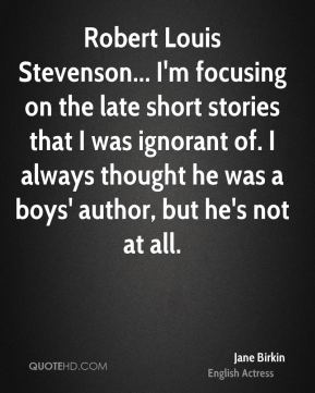 Robert Louis Stevenson... I'm focusing on the late short stories that I was ignorant of. I always thought he was a boys' author, but he's not at all.
