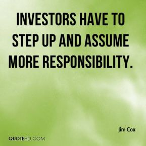 Investors have to step up and assume more responsibility.