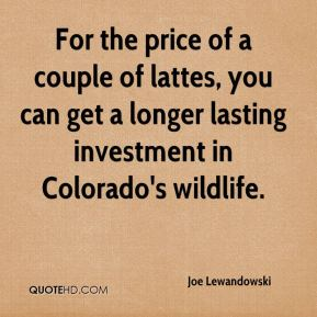 For the price of a couple of lattes, you can get a longer lasting investment in Colorado's wildlife.
