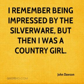 I remember being impressed by the silverware, but then I was a country girl.