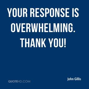 John Gillis  - Your response is overwhelming. Thank you!