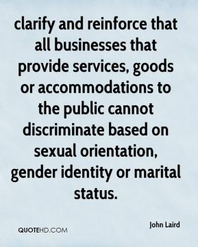 clarify and reinforce that all businesses that provide services, goods or accommodations to the public cannot discriminate based on sexual orientation, gender identity or marital status.