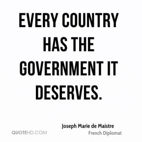 Every country has the government it deserves.