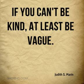 If you can't be kind, at least be vague.