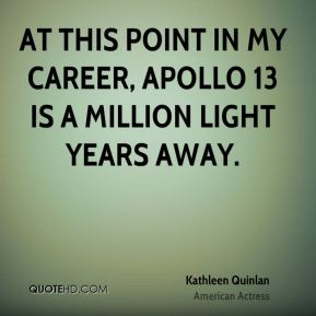 At this point in my career, Apollo 13 is a million light years away.