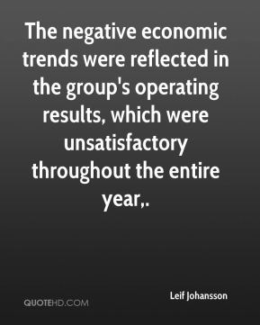 The negative economic trends were reflected in the group's operating results, which were unsatisfactory throughout the entire year.