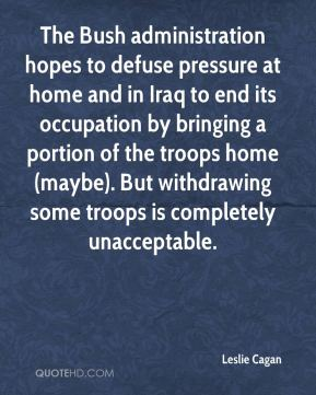 Leslie Cagan  - The Bush administration hopes to defuse pressure at home and in Iraq to end its occupation by bringing a portion of the troops home (maybe). But withdrawing some troops is completely unacceptable.