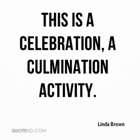 This is a celebration, a culmination activity.