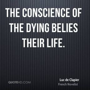 Luc de Clapier - The conscience of the dying belies their life.