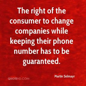The right of the consumer to change companies while keeping their phone number has to be guaranteed.