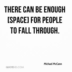 There can be enough [space] for people to fall through.