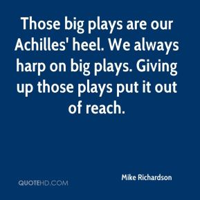 Those big plays are our Achilles' heel. We always harp on big plays. Giving up those plays put it out of reach.