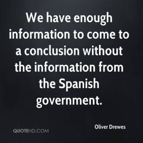 Oliver Drewes  - We have enough information to come to a conclusion without the information from the Spanish government.