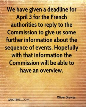 We have given a deadline for April 3 for the French authorities to reply to the Commission to give us some further information about the sequence of events. Hopefully with that information the Commission will be able to have an overview.