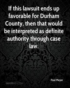 If this lawsuit ends up favorable for Durham County, then that would be interpreted as definite authority through case law.