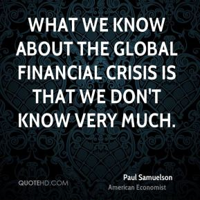What we know about the global financial crisis is that we don't know very much.