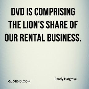 DVD is comprising the lion's share of our rental business.