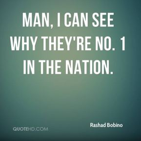 Rashad Bobino  - Man, I can see why they're No. 1 in the nation.