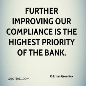 Rijkman Groenink  - Further improving our compliance is the highest priority of the bank.
