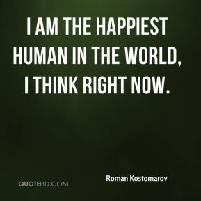 Roman Kostomarov  - I am the happiest human in the world, I think right now.