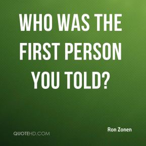Who was the first person you told?