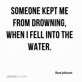 Someone kept me from drowning, when I fell into the water.