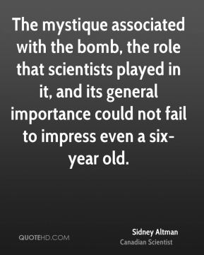 The mystique associated with the bomb, the role that scientists played in it, and its general importance could not fail to impress even a six-year old.