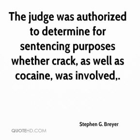 Stephen G. Breyer  - The judge was authorized to determine for sentencing purposes whether crack, as well as cocaine, was involved.