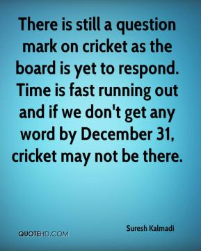 There is still a question mark on cricket as the board is yet to respond. Time is fast running out and if we don't get any word by December 31, cricket may not be there.