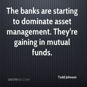 The banks are starting to dominate asset management. They're gaining in mutual funds.