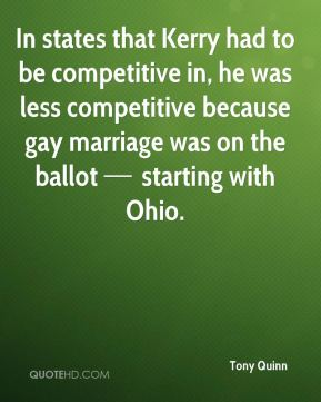 In states that Kerry had to be competitive in, he was less competitive because gay marriage was on the ballot — starting with Ohio.