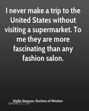 I never make a trip to the United States without visiting a supermarket. To me they are more fascinating than any fashion salon.