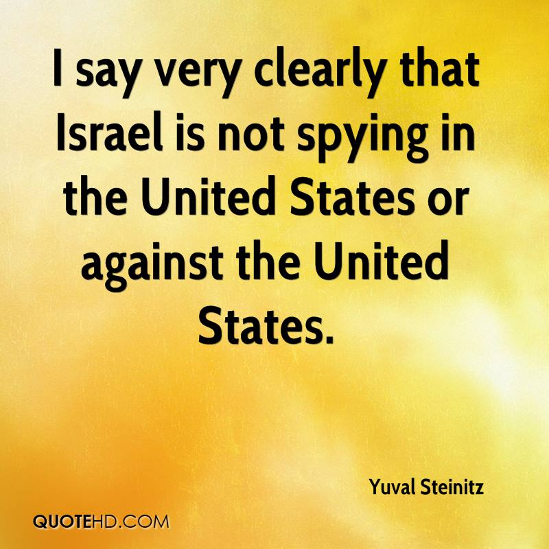 I say very clearly that Israel is not spying in the United States or against the United States.